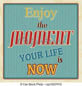 geniet van het moment